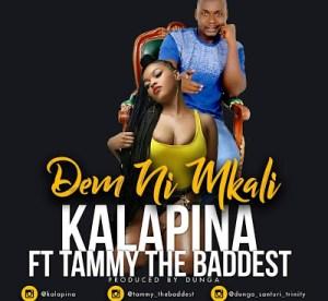 Kalapina - Demu Ni Mkali Ft Tammy The Baddest